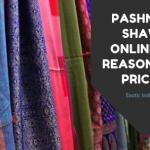 Buy Pashmina Shawl Online At Reasonable Prices!