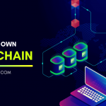 How To Create Your Own Blockchain?