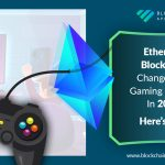 Ethereum blockchain changed the gaming industry in 2019! Here's how