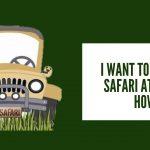 I want to do only safari at Kabini, how?  Kabini Safari Online Booking