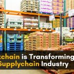 How Blockchain Technology Will Transform the Food Supply Chain Industry?