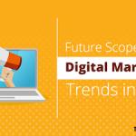 Future Scope of Digital Marketing Trends in 2020