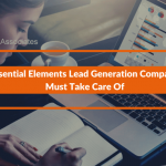 4 Essential Elements Lead Generation Companies Must Take Care Of