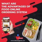 What Are The Advantages of Food Online Ordering System