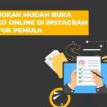 Langkah Mudah Buka Toko Online Di Instagram Untuk Pemula