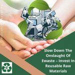 Slow Down The Onslaught Of Ewaste – Invest In Reusable Raw Materials